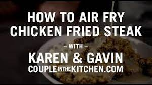 How to Air Fry Chicken Fried Steak with Couple in the Kitchen & Omaha  Steaks - YouTube