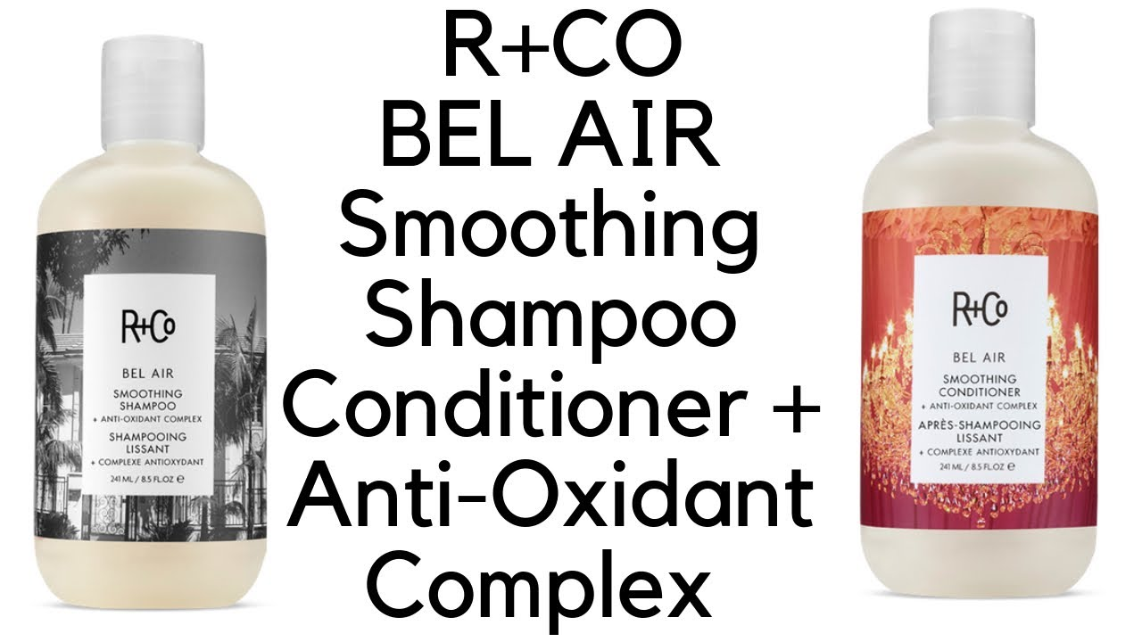 R+CO BEL AIR Smoothing Shampoo + Conditioner + Anti-Oxidant Complex -  YouTube